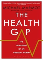The Health Gap: The Challenge Of An Unequal World