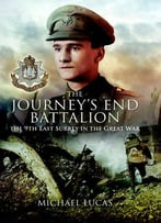The Journey'S End Battalion: The 9th East Surrey In The Great War