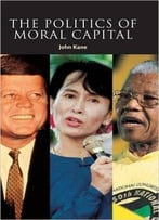 The Politics Of Moral Capital