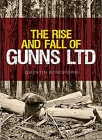The Rise And Fall Of Gunns Ltd