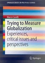 Trying To Measure Globalization: Experiences, Critical Issues And Perspectives