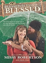 Blessed, Blessed . . . Blessed: The Untold Story Of Our Family'S Fight To Love Hard,..