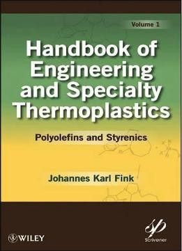 Handbook Of Engineering And Specialty Thermoplastics: Polyolefins And Styrenics, Volume 1
