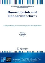Nanomaterials And Nanoarchitectures: A Complex Review Of Current Hot Topics And Their Applications