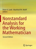 Nonstandard Analysis For The Working Mathematician (2nd Edition)