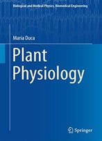 Plant Physiology (Biological And Medical Physics, Biomedical Engineering)