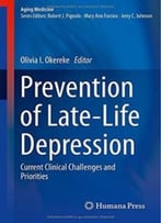 Prevention Of Late-Life Depression: Current Clinical Challenges And Priorities (Aging Medicine)