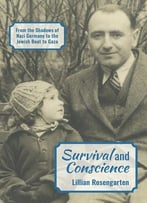 Survival And Conscience: From The Shadows Of Nazi Germany To The Jewish Boat To Gaza