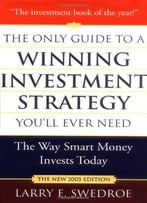 The Only Guide To A Winning Investment Strategy You'Ll Ever Need: The Way Smart Money Invests Today