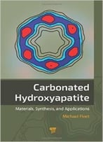 Carbonated Hydroxyapatite: Materials, Synthesis, And Applications
