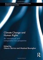 Climate Change And Human Rights: An International And Comparative Law Perspective