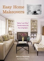 Easy Home Makeovers: Before And After Transformations For Any Living Space