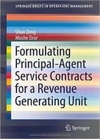 Formulating Principal-Agent Service Contracts For A Revenue Generating Unit