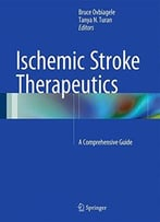 Ischemic Stroke Therapeutics: A Comprehensive Guide