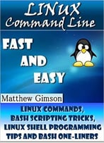 Linux Command Line: Fast And Easy!