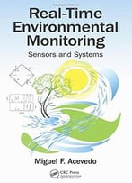 Real-Time Environmental Monitoring – Sensors And Systems