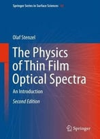 The Physics Of Thin Film Optical Spectra: An Introduction, 2 Edition