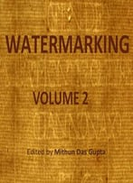Watermarking, Volume 2 Ed. By Mithun Das Gupta