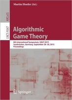 Algorithmic Game Theory: 8th International Symposium, Sagt 2015, Saarbrücken, Germany, September 28-30, 2015. Proceedings