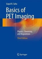 Basics Of Pet Imaging: Physics, Chemistry, And Regulations (3rd Edition)