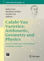 Calabi-Yau Varieties: Arithmetic, Geometry And Physics: Lecture Notes On Concentrated Graduate Courses