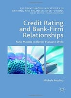 Credit Rating And Bank-Firm Relationships: New Models To Better Evaluate Smes