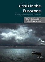 Crisis In The Eurozone: Causes, Dilemmas And Solutions