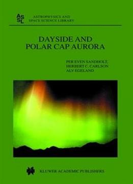 Dayside And Polar Cap Aurora (Astrophysics And Space Science Library)