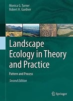 Landscape Ecology In Theory And Practice 2015: Pattern And Process (2nd Edition)