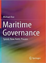 Maritime Governance: Speed, Flow, Form Process