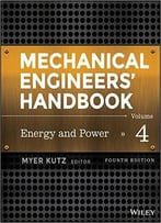 Mechanical Engineers' Handbook, Energy And Power (Volume 4)