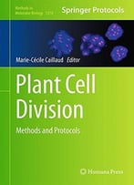 Plant Cell Division: Methods And Protocols