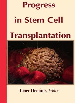 Progress In Stem Cell Transplantation Ed. By Taner Demirer