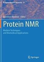 Protein Nmr: Modern Techniques And Biomedical Applications