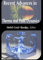 Recent Advances In Thermo And Fluid Dynamics Ed. By Mofid Gorji-Bandpy