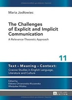 The Challenges Of Explicit And Implicit Communication: A Relevance-Theoretic Approach