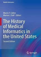 The History Of Medical Informatics In The United States (2nd Edition)