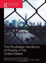 The Routledge Handbook Of Poverty In The United States