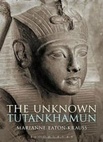 The Unknown Tutankhamun