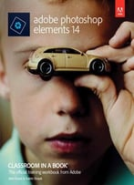 Adobe Photoshop Elements 14 Classroom In A Book