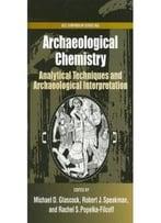 Archaelogical Chemistry – Analytical Techniques And Archaeological Interpretation