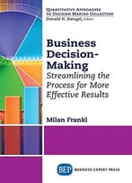 Business Decision-Making: Streamlining The Process For More Effective Results
