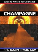 Champagne (Guides To Wines And Top Vineyards Book 3)