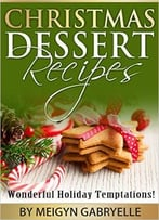 Christmas Dessert Recipes: Wonderful Holiday Temptations!