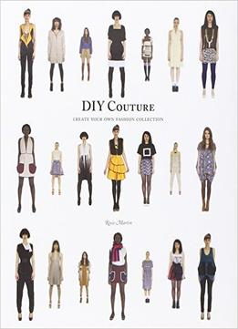 Diy couture create your own fashion collection download for Own the couture