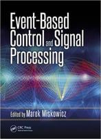 Event-Based Control And Signal Processing