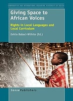 Giving Space To African Voices: Rights In Local Languages And Local Curriculum