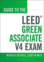 Guide To The Leed Green Associate V4 Exam, 2nd Edition