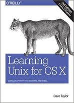 Learning Unix For Os X: Going Deep With The Terminal And Shell, 2nd Edition