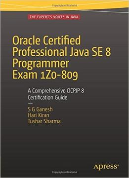 Oracle Certified Professional Java Se 8 Programmer Exam 1Z0-809: A